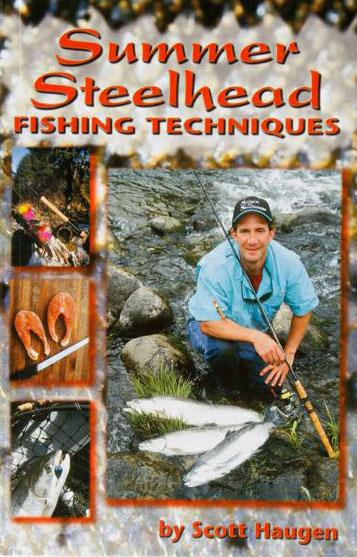 Summer steelhead fishing techniques scott haugen for Steelhead fishing tips